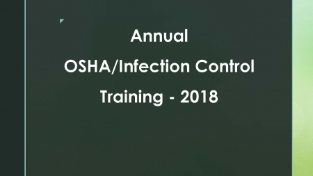 2018 OSHA/Infection Control Annual Update Training